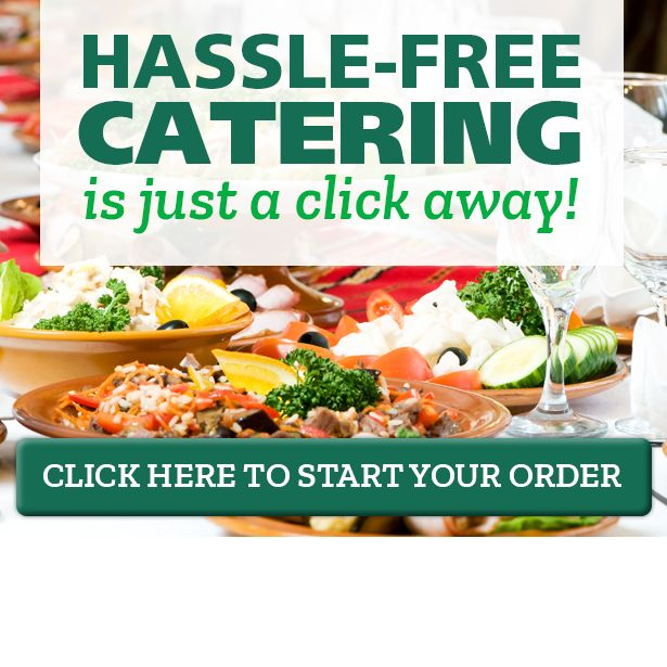 Hassle-Free Catering is just a click away. Click here to start your order!