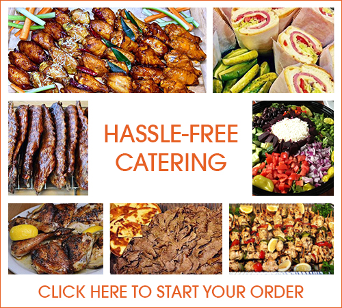 HASSLE-FREE CATERING click here to start your order