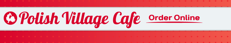 Polish Village Cafe Order Online